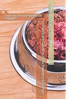 Raw dog food make it easy for you and your dog carina beth a novices guide to raw feeding for dogs forumfinder Gallery