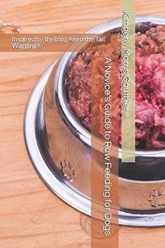 A Novice's Guide to Raw Feeding for Dogs (Raw Diet For Dogs)