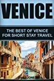 Venice: The Best Of Venice For Short Stay Travel