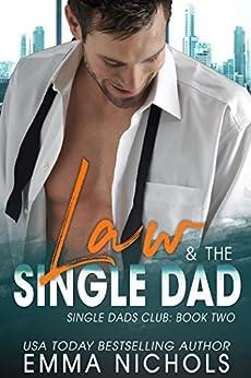 Law & The Single Dad (Single Dad Club Book 2) by [Nichols, Emma]