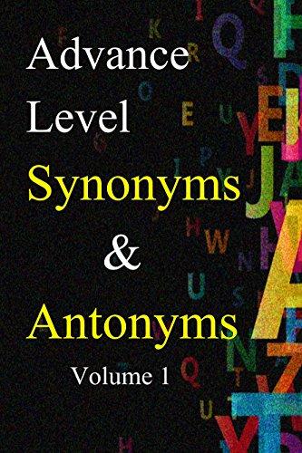 Advance level Synonyms & Antonyms volume 1 (verbal )