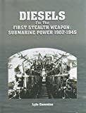 img - for Diesels for the First Stealth Weapon-Submarine Power 1902-1945 book / textbook / text book
