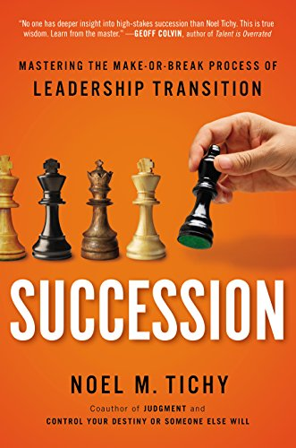 Succession: Mastering the Make-or-Break Process of Leadership Transition cover