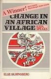 Change in an African Village : Kefa Speaks, Skjonsberg, Else, 0931816572