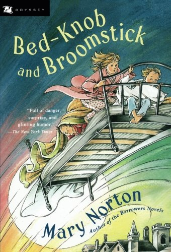 Bed-Knob and Broomstick (A Combined Edition of:The Magic Bed-Knob and Bonfires and Broomsticks)