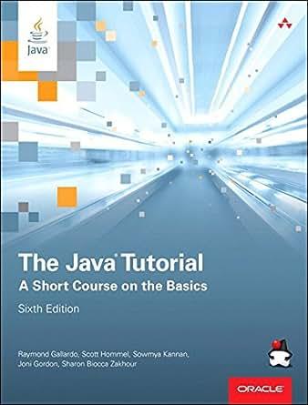 The Java Tutorial: A Short Course on the Basics (Java
