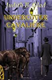 Undercover Cavaliere, Judith Glad, 1484942051