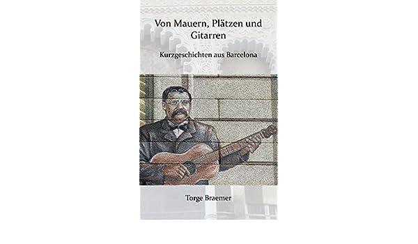 Von Mauern, Plätzen und Gitarren (Kurzgeschichten aus Barcelona 2 ...