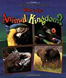 What Is the Animal Kingdom?, Bobbie Kalman, 086505889X