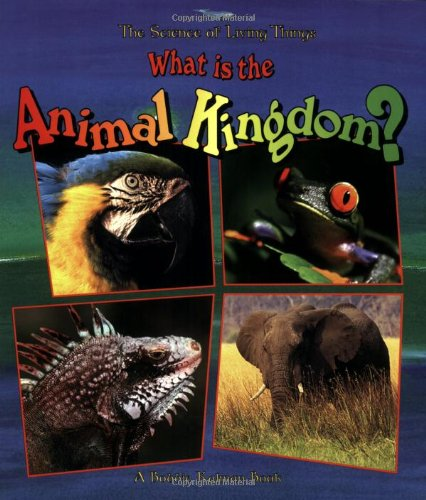 what is the animal kingdom science of living things