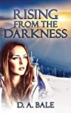 Rising from the Darkness (The Deepest Darkness series Book 3)