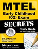 MTEL Early Childhood (02) Exam Secrets Study Guide: MTEL Test Review for the Massachusetts Tests for Educator Licensure Paperback February 14, 2013