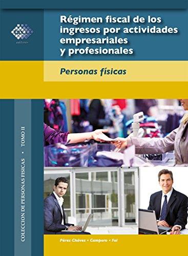 Régimen fiscal de los ingresos por actividades empresariales y profesionales: Personas físicas 2018