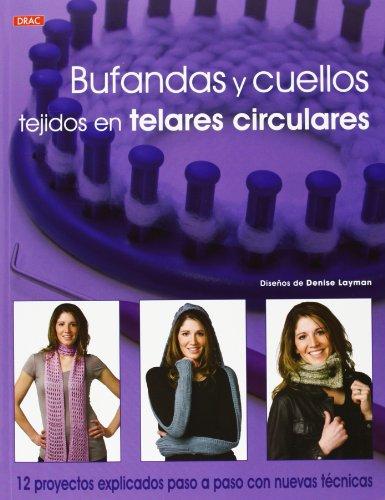 Price comparison product image Bufandas y cuellos tejidos en telares circulares: 12 proyectos explicados paso a paso con nuevas técnicas