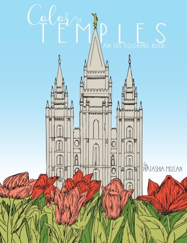 Color the Temples: An LDS Coloring Book (Lds Temple Pictures)