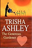 The Generous Gardener, Trisha Ashley, 0727861697