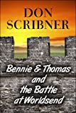 Bennie and Thomas and the Battle at Worldsend, Don Scribner, 1608366308