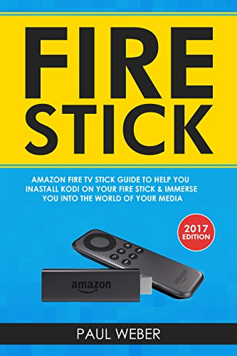Fire Stick: Amazon Fire TV Stick Guide to
