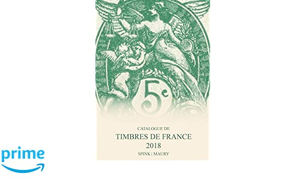 Catalogue de timbres de France 2018 - Volumes 1 et 2: Amazon.es: Spink Maury: Libros en idiomas extranjeros
