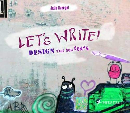 Let's Write: Design Your Own Fonts by Prestel