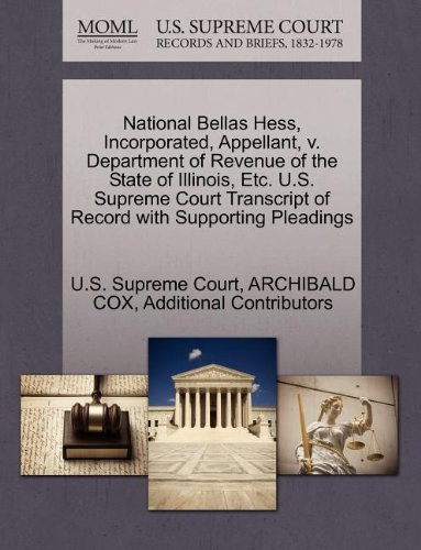 National Bellas Hess  Incorporated  Appellant  V  Department Of Revenue Of The State Of Illinois  Etc  U S  Supreme Court Transcript Of Record With Supporting Pleadings