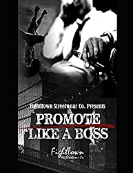 Promote Like A Boss (The Fight Promoter Series)