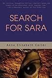 Search for Sara, Anna Elizabeth Carter, 0595221033