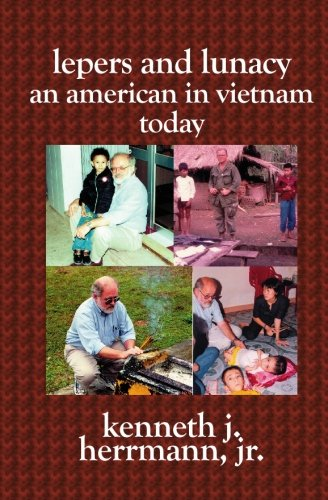 Lepers And Lunacy: An American In Vietnam Today