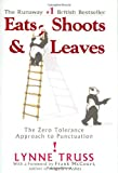 By Lynne Truss - Eats, Shoots & Leaves: The Zero Tolerance Approach to Punctuation (3/16/04)