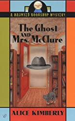 The Ghost and Mrs. McClure (Haunted Bookshop Mystery)