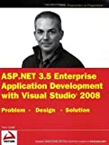 ASP.NET 3.5 Enterprise Application Development with Visual Studio 2008: Problem Design Solution (Wrox Programmer to Programmer) by Varallo, Vincent published by John Wiley & Sons (2009)