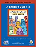 A Leader's Guide to Real Stories, Real Teens: Activities for After School Programs and Advisories