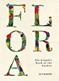 img - for Flora: The Graphic Book of the Garden book / textbook / text book
