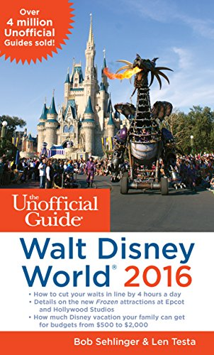 The Unofficial Guide to Walt Disney World 2016 (Best Time Of Day To Go To Disney World)
