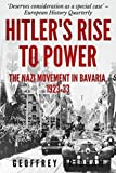 Hitler's Rise to Power: The Nazi Movement in Bavaria, 1923-1933.