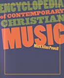 Encyclopedia of Contemporary Christian Music, Mark Allan Powell, 1565636791