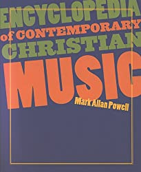 Encyclopedia of Contemporary Christian Music [With CDROM] (Recent Releases)