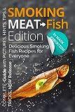 Smoking Meat: Fish Edition. :  Delicious Smoking Fish Recipes for Everyone (Book 2, Smoked Fish Recipes Cookbook, Smoked Fish Guide, Unique Smoking Fish Recipe Book, Smoking Meat, BBQ Cookbook)