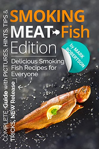 Smoking Meat: Fish Edition. :  Delicious Smoking Fish Recipes for Everyone (Book 2, Smoked Fish Recipes Cookbook, Smoked Fish Guide, Unique Smoking Fish Recipe Book, Smoking Meat,