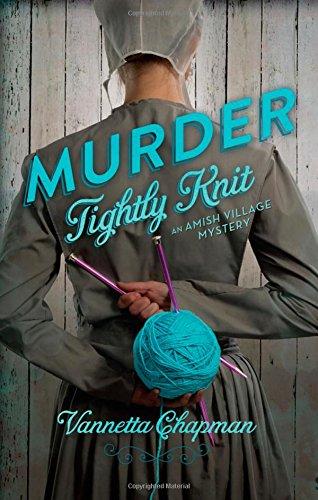 Murder Tightly Knit (An Amish Village Mystery)