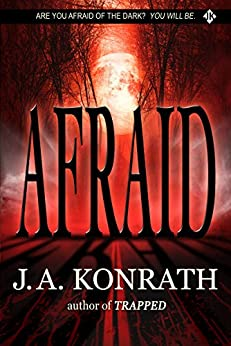 Afraid - A Novel of Terror (The Konrath Horror Collective) by [Konrath, J.A.]