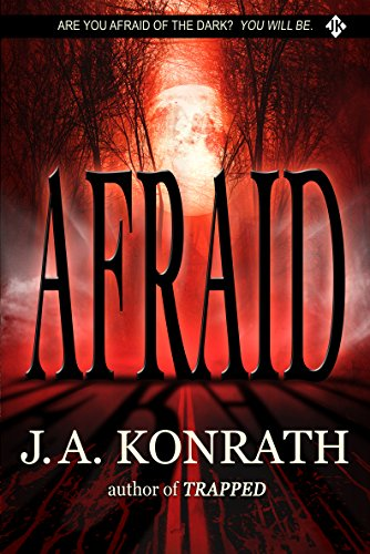 Afraid - A Novel of Terror (The Konrath Horror (The Best Halloween Movie Ever)