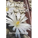Lithops - Lebende Steine (German Edition)
