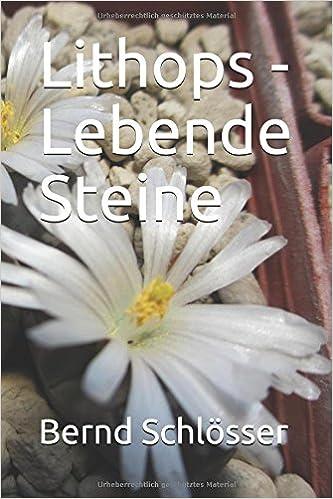 Lithops - Lebende Steine: Amazon.de: Bernd Schlösser: Bücher