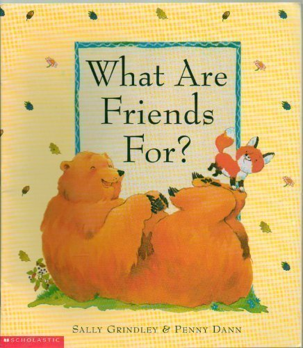 What Are Friends For by Sally Grindley (2000-08-01)
