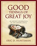 Good Tidings of Great Joy, Eric D. Huntsman, 1606416596