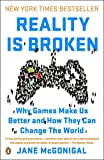 how can is - Reality Is Broken: Why Games Make Us Better and How They Can Change the World