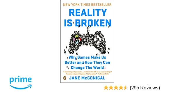 Amazon com: Reality Is Broken: Why Games Make Us Better and How They