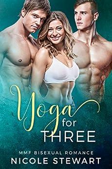 Yoga for Three: MMF Bisexual Romance by [Stewart, Nicole]