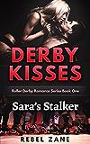 Sara's Stalker: Light Romantic Suspense (Derby Kisses Roller Derby Romance Series Book 1)
